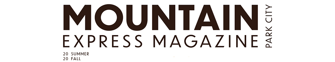 Park City\'s Best Locals and Visitors Lifestyle, Resource and Dining Magazine